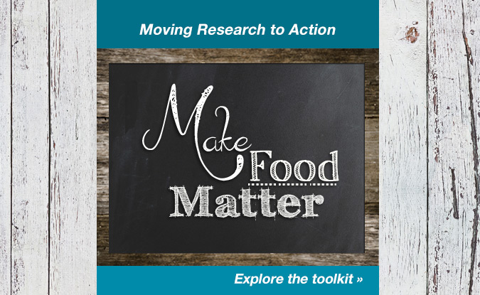 Logo - Make Food Matter, Moving Research to Action. Explore the toolkit.