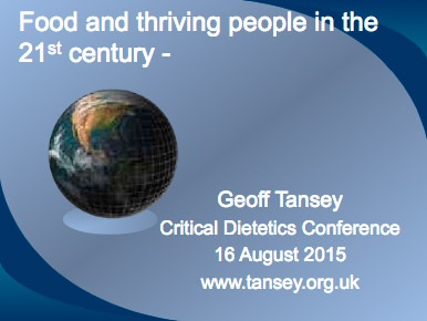 Food and thriving people in the 21st century - Geoff Tansey.