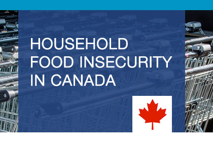 Household Food Insecurity in Canada.