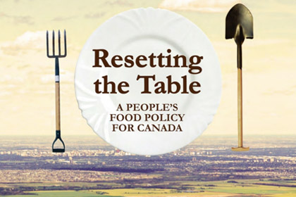 Resetting the Table: A People's Food Policy for Canada