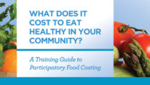 What does it cost to eat healthy in your community? A training guide to Participatory Food Costing