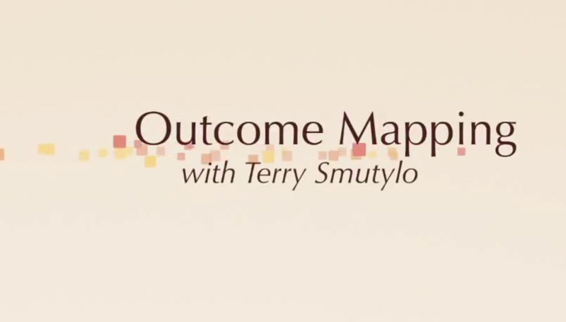 Outcome Mapping with Terry Smutylo.