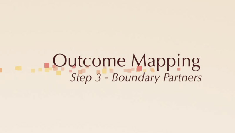 Outcome Mapping: Step 3 - Boundary Partner.