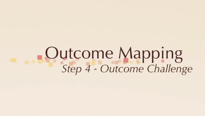 Outcome Mapping: Step 4 - Outcome Challenge.