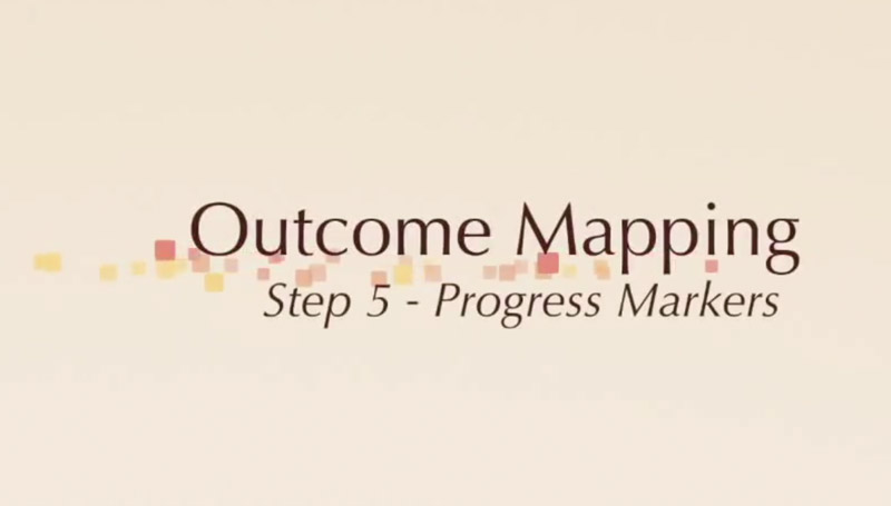 Outcome Mapping: Step 5 - Progress Markers.